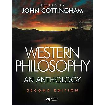 Western Philosophy - An Anthology (2nd Revised edition) by John Cottin