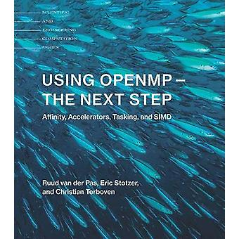 Using OpenMP -- The Next Step - Affinity - Accelerators - Tasking - an