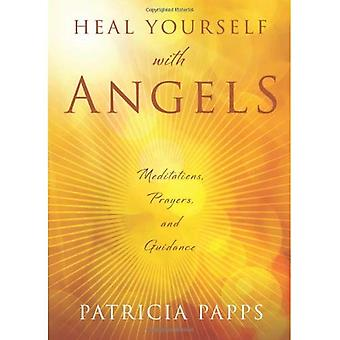 Heal Yourself with Angels: Meditations, Prayers, and Guidance