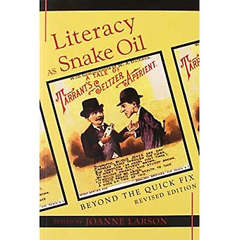Literacy as Snake Oil: Beyond the Quick Fix (New Literacies and Digital Epistemologies)