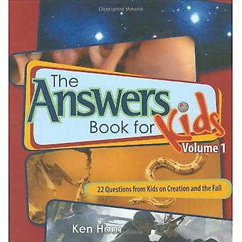 The Answer Book for Kids, Volume 1: 22 Questions from Kids on Creation and the Fall (Answers Book for Kids)