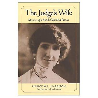 The Judge&s Wife : Memoirs of a British Columbia Pioneer