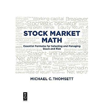 Stock Market Math: Essential�formulas for selecting and�managing stock and risk