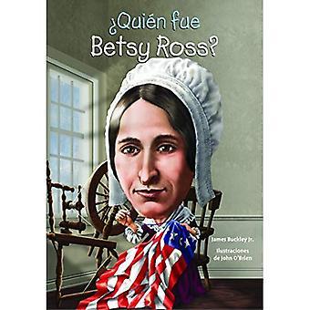 Quien Fue Betsy Ross? (Quien Fue? / Who Was?)