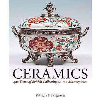 Céramique: 400 ans de collecte britannique dans 100 chefs-d'oeuvre