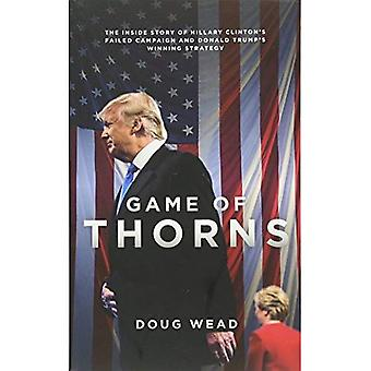 Game of Thorns: The Inside� Story of Hillary Clinton's� Failed Campaign and Donald� Trump's Winning Strategy
