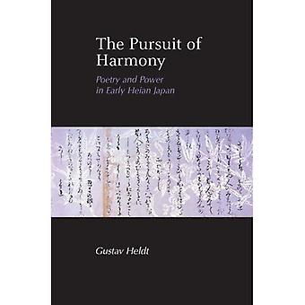 The Pursuit of Harmony: Poetry and Power in Late Heian Japan