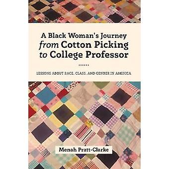 Eine schwarze Frau Reise aus Baumwolle pflücken, College-Professor - Les