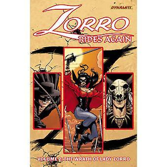 Zorro Rides Again - Volume 2 - The Wrath of Lady Zorro by John K. Snyde