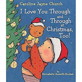 Ik hou van je door en door met Kerstmis, ook! (Caroline Jayne kerk) [Board boek]