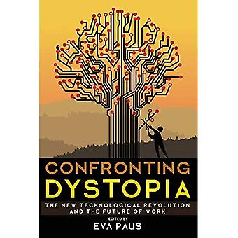 Confronting Dystopia: The New Technological Revolution� and the Future of Work