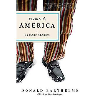 Flying to America: 45 More� Stories