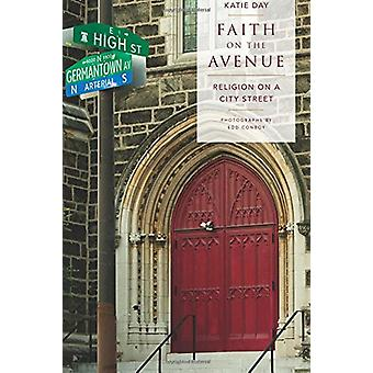 Faith on the Avenue - Religion on a City Street by Rev. Dr. Katie Day