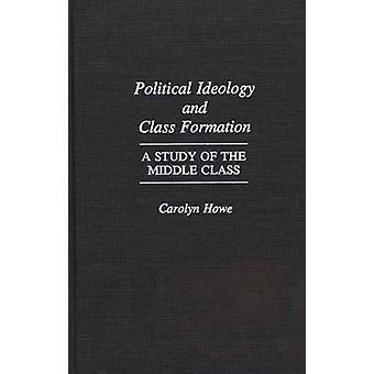 Ideologia política e estudo de formação A classe da classe média por Howe & Carolyn
