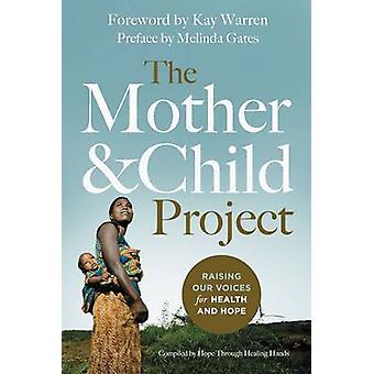 Die Mutter und das Kind Projekt unsere Stimme erheben für Gesundheit und Hoffnung durch & Melinda Gates