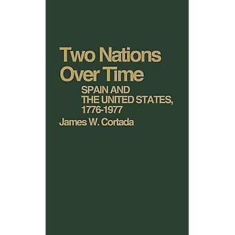 البلدين على مر الوقت إسبانيا والولايات المتحدة 17761977 بالاميركي جيمس كورتادا &