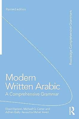 Modern Written Arabic  A Comprehensive Grammar by Badawi & El Said