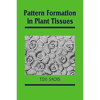 Pattern Formation in Plant Tissues by Sachs & Tsvi