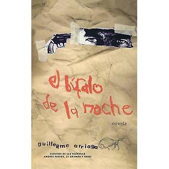 El Bufalo de la Noche door de & Guillermo Arriaga