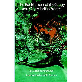 The Punishment of the Stingy and Other Indian Stories by Grinnell & George Bird
