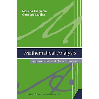 Mathematical Analysis  Approximation and Discrete Processes by Giaquinta & Mariano