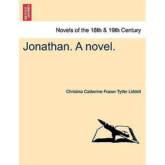 Jonathan. a Novel. by Liddell & Christina Catherine Fraser Tytl