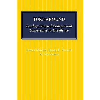 Turnaround Leading Stressed Colleges and Universities to Excellence by Martin & James