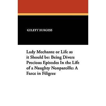 Lady Mechante ou vida como ela deve estar sendo mergulhadores preciosos episódios na vida de um maroto Nonpareille A Farce em filigrana por Burgess & Frank
