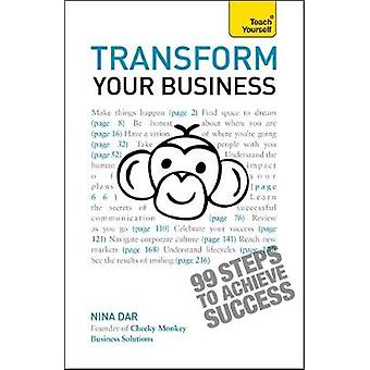 Transform Your Business Teach Yourself by Dar & Nina