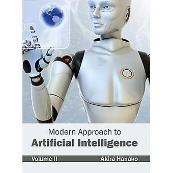 Modern Approach to Artificial Intelligence Volume II by Hanako & Akira