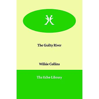 The Guilty River by Collins & Wilkie