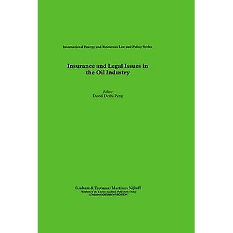 Insurance and Legal Issues in the Oil Industry by Peng & David Dezhi