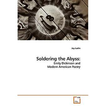 Soldering the Abyss by Ladin & Joy