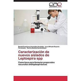 Caracterizacion de Nuevos Aislados de Leptospira Spp por Arencibia Arrebola Daniel Francisco