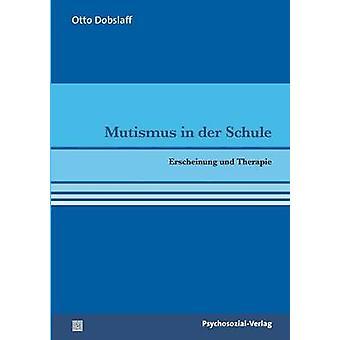 Mutismus in der Schule by Dobslaff & Otto