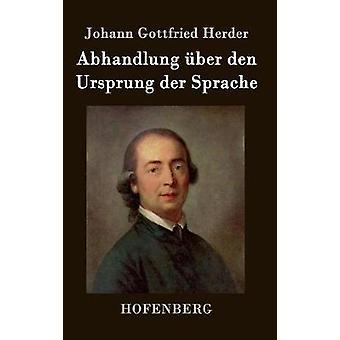 Abhandlung ber den Ursprung der Sprache by Herder & Johann Gottfried
