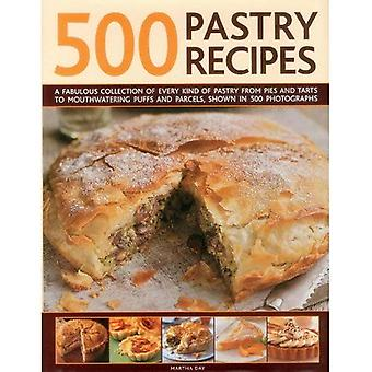 500 Pastry Recipes: A Fabulous Collection of Every Kind of Pastry from Pies and Tarts to Mouthwatering Puffs and...