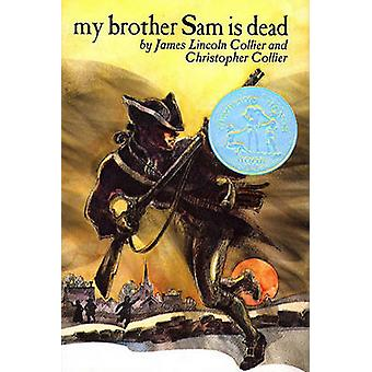 My Brother Sam is Dead by James Lincoln Collier - 9780027229806 Book