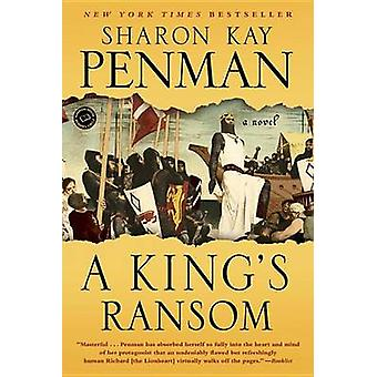 A King's Ransom by Sharon Kay Penman - 9780345528339 Book
