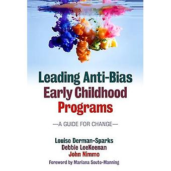 Leading Anti-Bias Early Childhood Programs - A Guide for Change by Lou