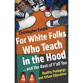 For White Folks Who Teach in the Hood... and the Rest of Y'all Too - R
