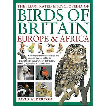 The Illustrated Encyclopedia of Birds of Britain Europe & Africa - A C