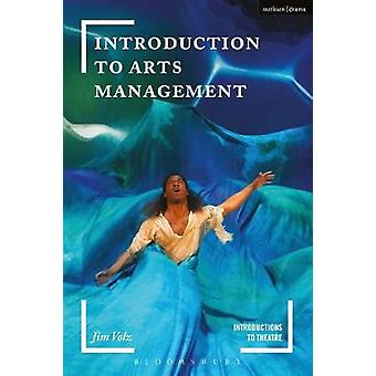 Introduction to Arts Management by Jim Volz - 9781474239783 Book