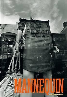 Lee Friedlander - Mannequin by Lee Friedlander - 9781881337324 Book