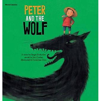 Peter and the Wolf by Sergei Prokofiev - Mi-Yeon Ahn - Joy Cowley - S