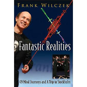 Fantastic Realities - 49 Mind Journeys and A Trip to Stockholm by Fran