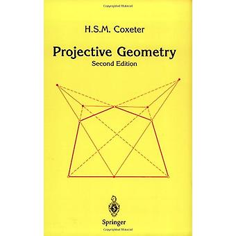 Projective Geometry by H. S. M. Coxeter - 9780387406237 Book
