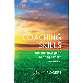 COACHING SKILLS: THE DEFINITIVE GUIDE TO BEING A COACH (Paperback) by Rogers Jenny