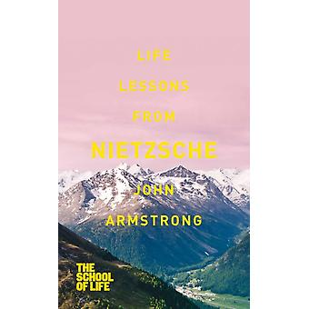Life Lessons from Nietzsche (Paperback) by Armstrong John The School Of Life