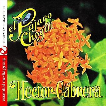 Hector Cabrera - El Pajaro Chogui [CD] USA import